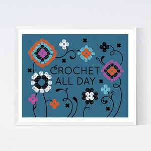 Crochet All Day Art Print, Fun Stuff, CraftedMoon, [variant_title] - Mad About Patchwork