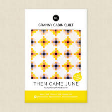 Then Came June — Granny Cabin Quilt, Pattern, Then Came June, [variant_title] - Mad About Patchwork