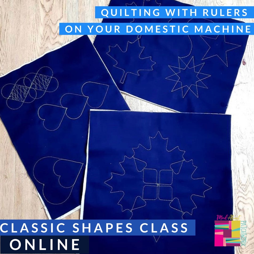 Classic Shapes - Quilting with Rulers on your Domestic Machine!