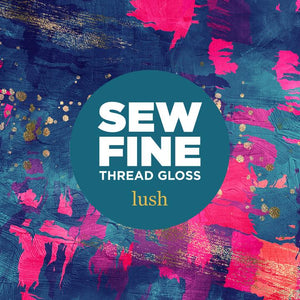 Lush Sew Fine Thread Gloss, Notion, Sew Fine, [variant_title] - Mad About Patchwork