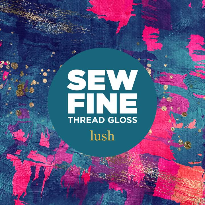 Lush Sew Fine Thread Gloss, Notions, Sew Fine, [variant_title] - Mad About Patchwork