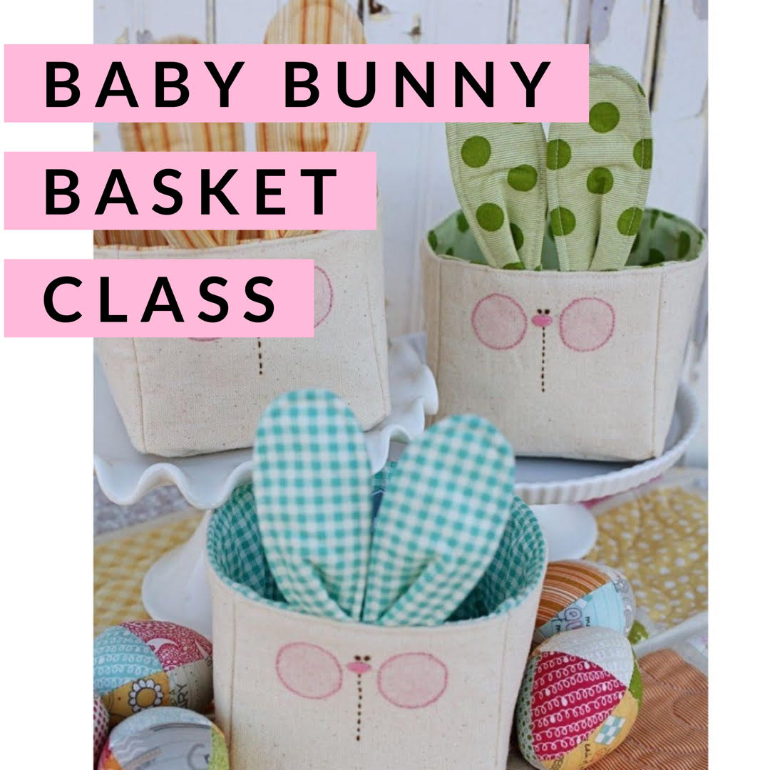 Baby Bunny Basket, Class, Mad About Patchwork, [variant_title] - Mad About Patchwork