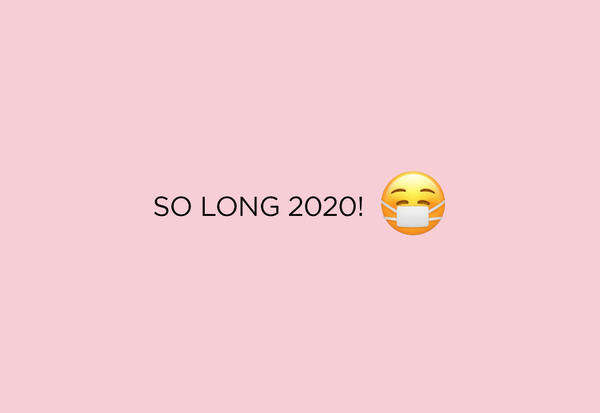 🎊 So Long 2020 🎊 It's About Time You Go