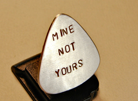 Guitar Pick Handmade from Aluminum with Stamped Mine Not Yours