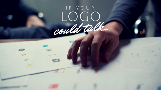 If Your Logo Could Talk