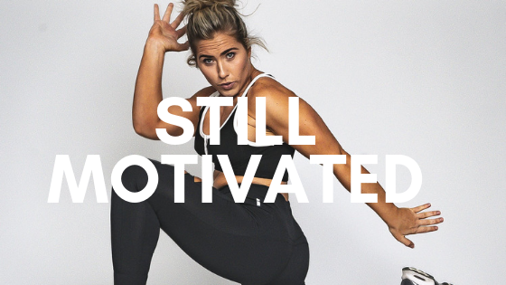 Still Motivated?
