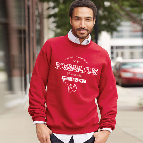 When You Have Exhausted All Possibilities Sweatshirt - Rare Breed Apparel