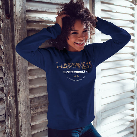 Happiness is the Process of Becoming Your Ideal Self Sweatshirt - Rare Breed Apparel