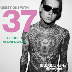 37 Questions with DJ TIGER SENNENWALD