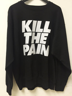 "UNISEX CREWNECK SWEATSHIRT ""KILL THE PAIN"""
