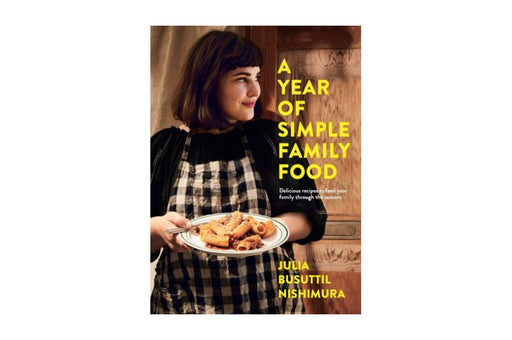 A Year of Simple Family Food, by Julia Busitil-Nishimura