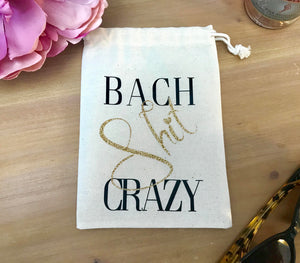 Bach Shit Crazy Drawstring Bags Mature Hangover Kits Bachelorette Party Favors Recovery Kit Bags