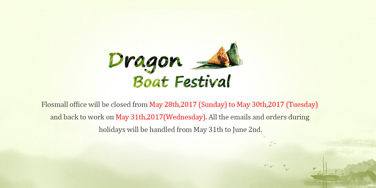 Flosmall 2017 Dragon Boat Festival Holiday Notice - flosmall