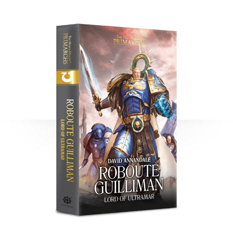 PRIMARCHS: ROBOUTE GUILLIMAN: LORD OF ULTRAMAR (HB)