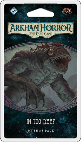IN TOO DEEP- 1st Mythos Pack The Innsmouth Conspiracy