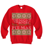 Twas the Night Before Pit-mas - Pit Percussion - Tacky Sweatshirt
