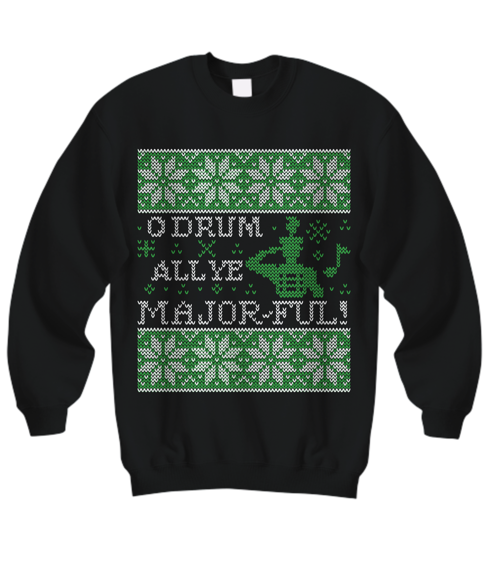O Drum All Ye Major-ful - Drum Major - Tacky Sweatshirt
