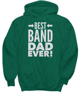 Best Band Dad Ever! Hoodie