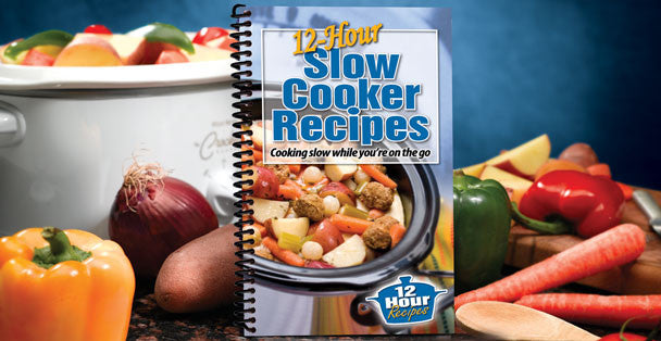 12-Hour Slow Cooker Recipes Cookbook