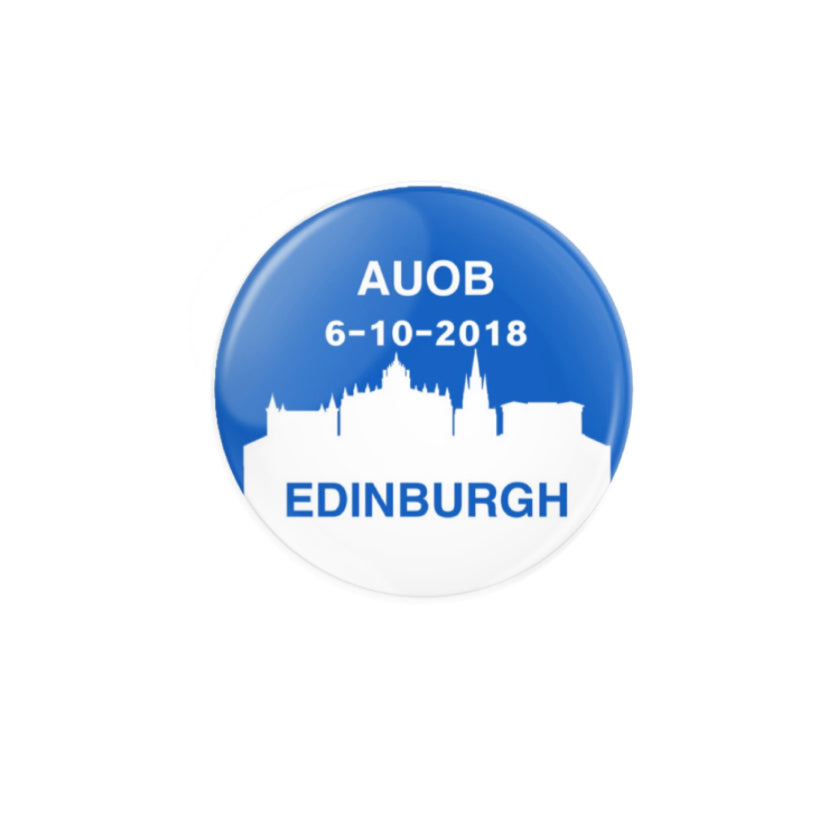 AUOB EDINBURGH 6-10-2018 59mm size Badge or Magnet