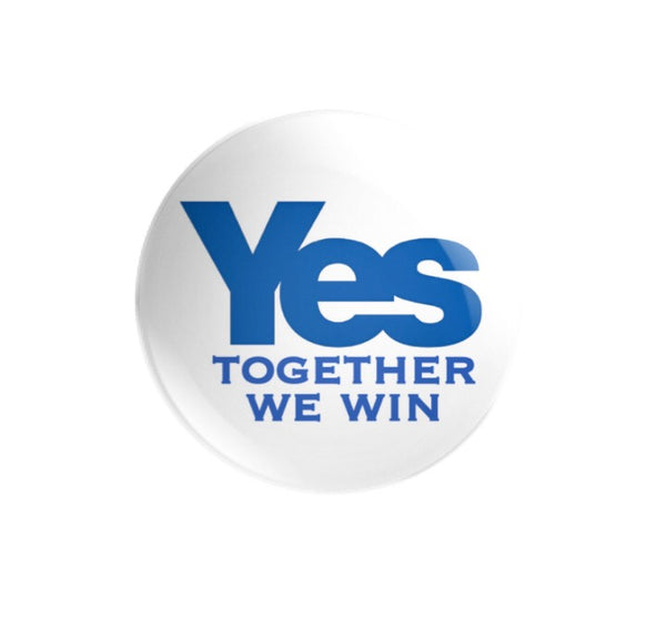 Yes Together We Win 38mm size Badge or Magnet