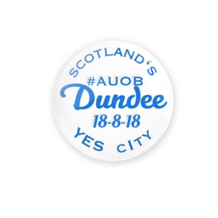 #AUOB Dundee commemorative design 59mm size Badge or Magnet