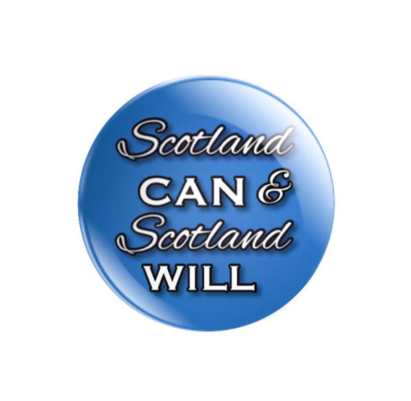 Scotland CAN & Scotland WILL 59mm size Badge or Magnet