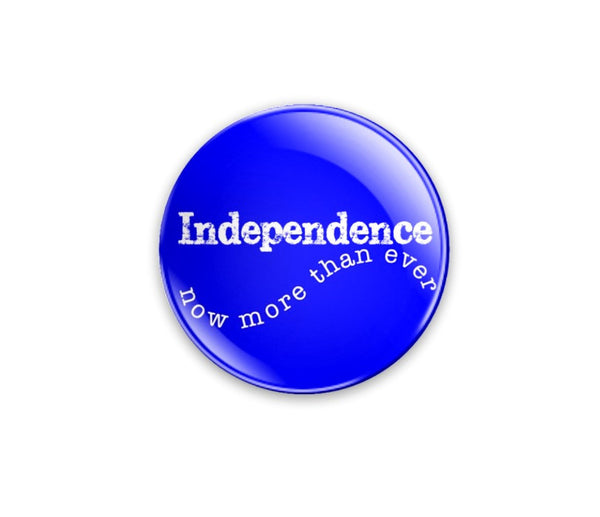 Independence - now more than ever 59mm size