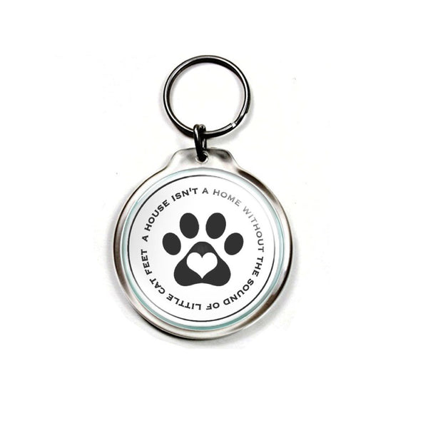 Cats series Keychain - A House Isn't a Home...