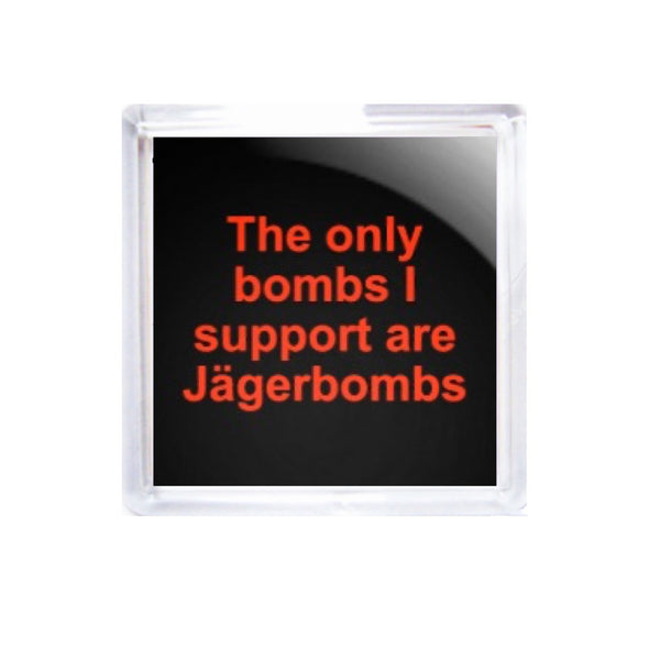 Square Acrylic Coaster Set - The only bombs I support are Jägerbombs