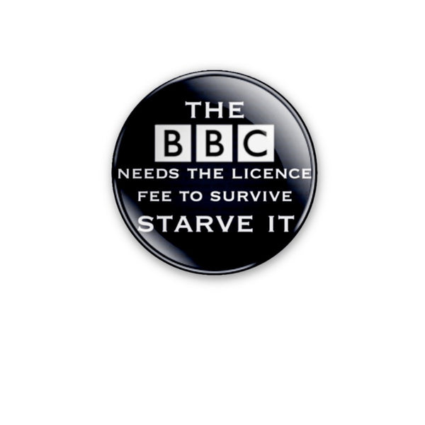 59mm design BBC 'Starve It' Badge or Magnet