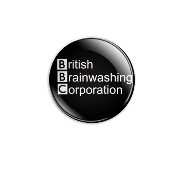 British Brainwashing Corporation 59mm size Badge or Magnet