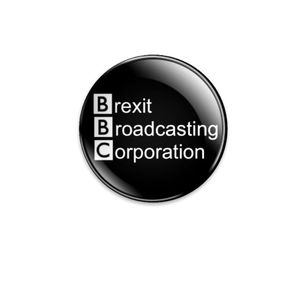 59mm Brexit Broadcasting Corporation Badge or Magnet