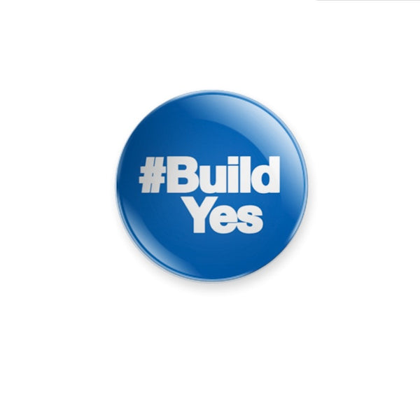 #BuildYes and #YesFamily 59mm size Badge or Magnet