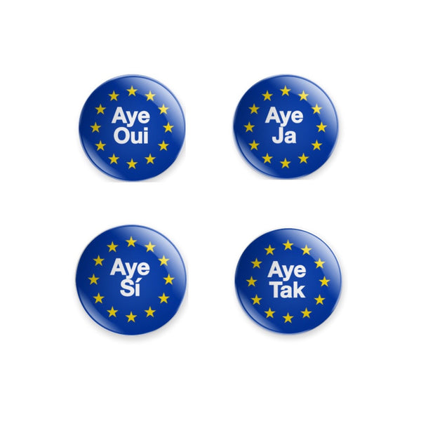 Aye with EU Stars - choose from 5 languages 59mm badge