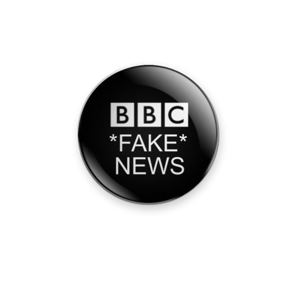 59mm design BBC *FAKE* NEWS Badge or Magnet