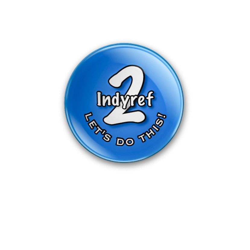 Indyref 2 - Let's Do This! 59mm Badge or Magnet
