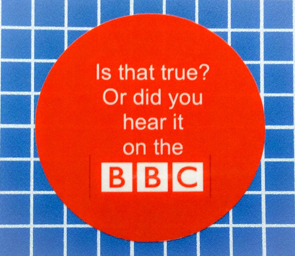 Car window sticker 'Is that true? Or did you hear it on the BBC