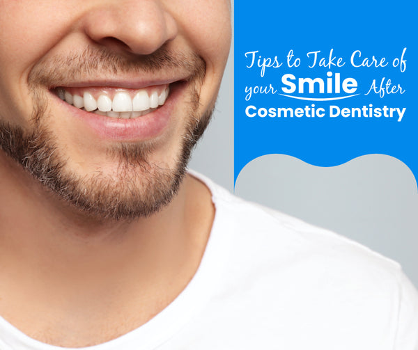 Tips for Oral Care of After Cosmetic Dental Treatment