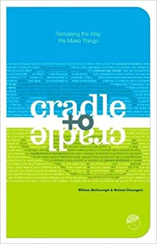 Book cover for 'Cradle to Cradle: Remaking the Way We Make Things' - Michael Braungart, William McDonough