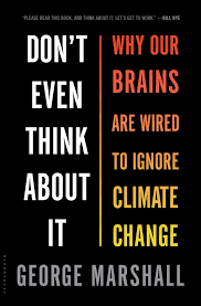 Book cover of 'Don't Even Think About It: Why Our Brains Are Wired to Ignore Climate Change' - George Marshall
