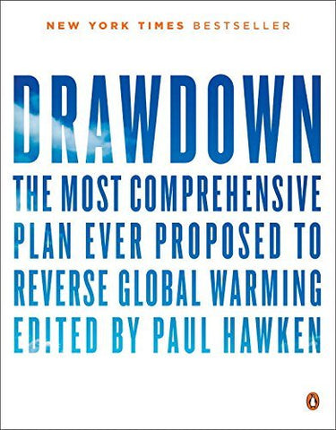 Book cover of 'Drawdown: The Most Comprehensive Plan Ever Proposed to Roll Back Global Warming' - Paul Hawken