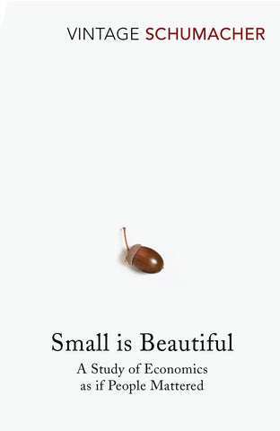 Book cover for 'Small Is Beautiful: A Study of Economics as if People Mattered' - E. F. Schumacher