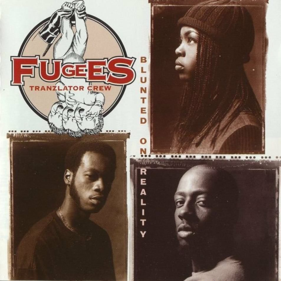 Music for the sole: Fugees - Blunted On Reality