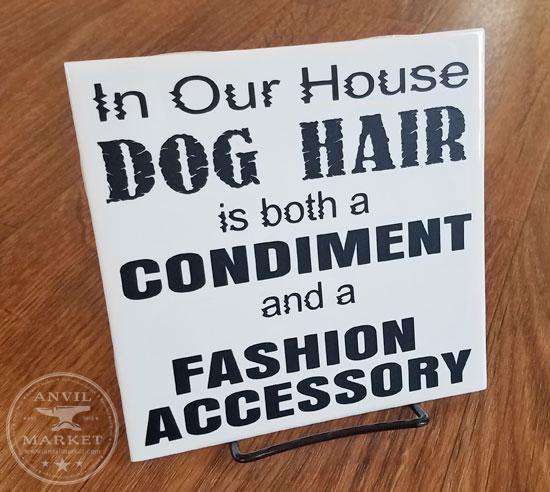 Gift for Dog Lovers - Dog Hair - Funny Tile