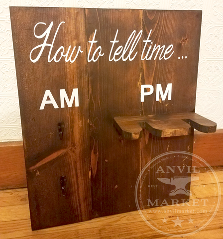 "Coffee Cup and Wine Glass Holder - Wood Sign ""How to Tell Time AM/PM"""
