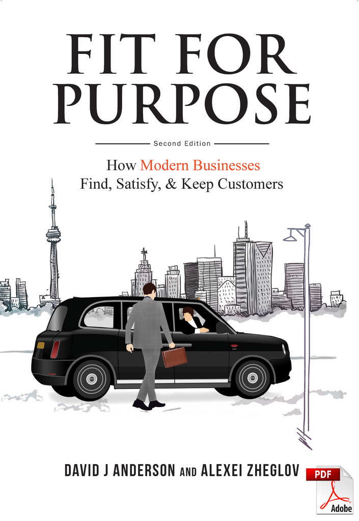 Fit for Purpose: How Modern Businesses Find, Satisfy, and Keep Customers - by David J Anderson & Alexei Zheglov - PDF EBOOK edition