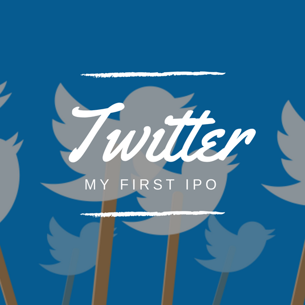 Twitter : My First IPO