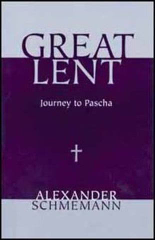 Great Lent: Journey to Pascha (Revised edition)