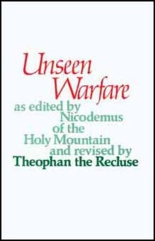 Unseen Warfare: The Spiritual Combat and Path to Paradise of Lorenzo Scupoli